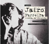 Mostra Jairo Ferreira - Cinema de Inveno